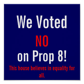 We Voted Non Prop 8! window/wall sign Poster