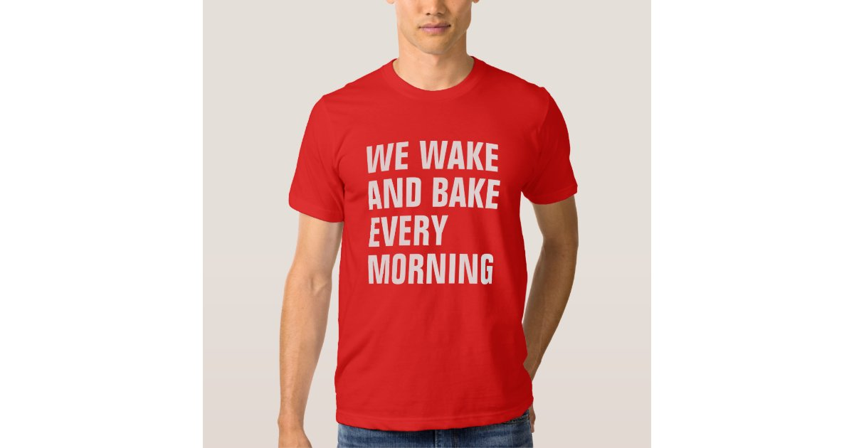 wake and bake essay My friends and i usually wake and bake, usually by hotboxing a car.