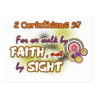 We Walk By FAITH and not by SIGHT! Postcard