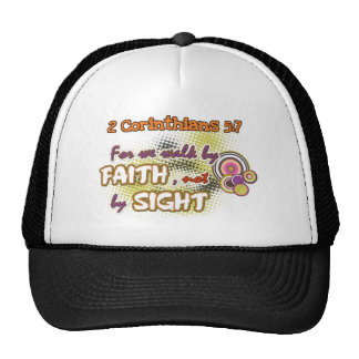 We Walk By FAITH and not by SIGHT! Trucker Hat