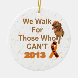 we walk - MS 2013 WALK Ceramic Ornament