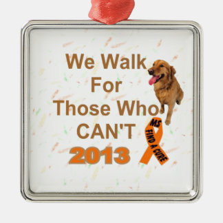 we walk - MS 2013 WALK Metal Ornament