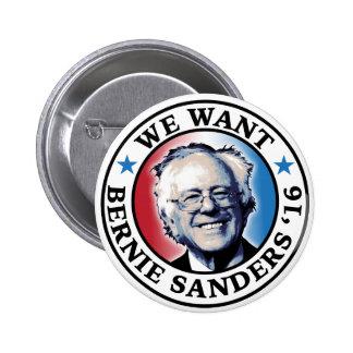 We Want Bernie Sanders 2016 Pinback Button