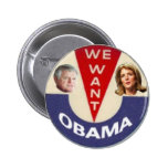 We Want Obama Button