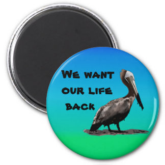 We Want Our Life Back 2 Inch Round Magnet
