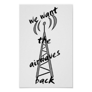 """""""we want the airwaves back"""" poster"""