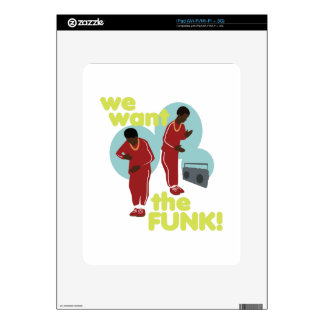 We Want The Funk Decals For The iPad