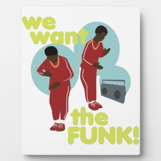We Want The Funk Plaque