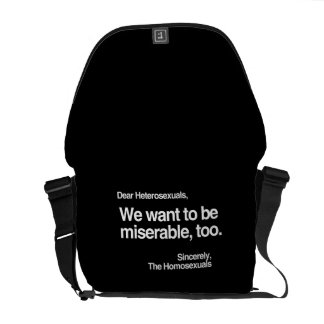 WE WANT TO BE MISERABLE TOO COURIER BAG