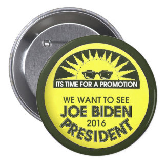 We want to see Joe Biden President in 2016 Button