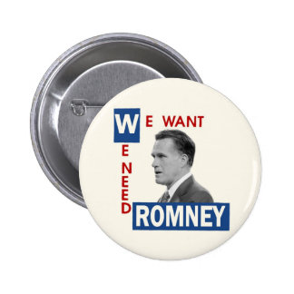 We Want We Need Romney Pinback Buttons