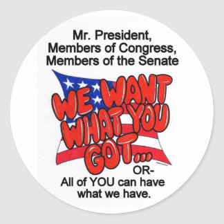 We Want What You Got:Stickers