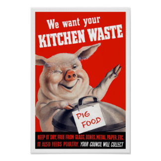 We Want Your Kitchen Waste Pig -- WWII Poster