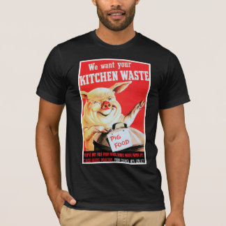 We Want Your Kitchen Waste T-Shirt