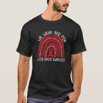 We Wear Red For Blood Cancer Awareness Rainbow Gif T-Shirt