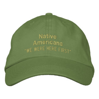 """We Were Here First"", Native Americans Embroidered Baseball Hat"