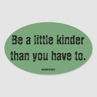 We Were Liars Motto Sticker: Be a little kinder...