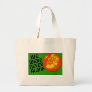 We Were Never Alone Bags