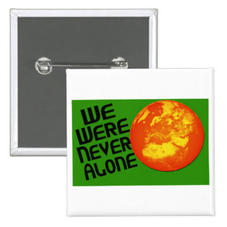 We Were Never Alone Pins