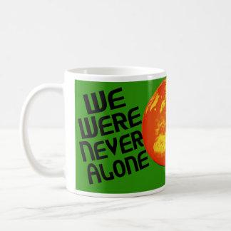 We Were Never Alone Coffee Mug