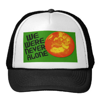 We Were Never Alone Trucker Hats