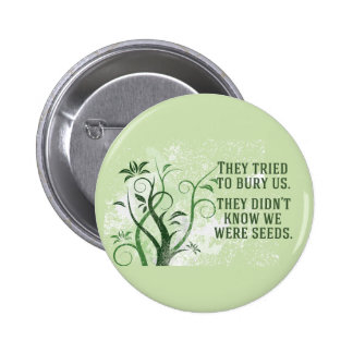 We Were Seeds Inspirational Quote Pinback Button