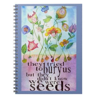 We Were Seeds Spiral Notebook