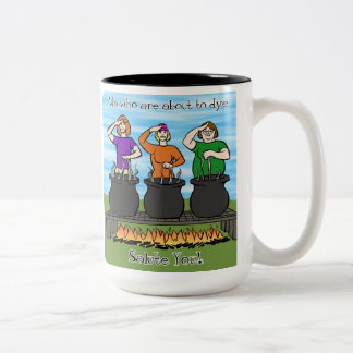 We Who Are About To Dye Salute You Mug