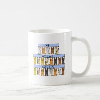 We will all miss you cartoon cats. coffee mug