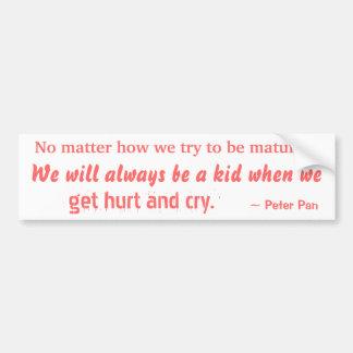 We will always be a kid car bumper sticker