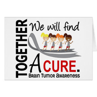 We Will Find A Cure Brain Tumor Greeting Cards