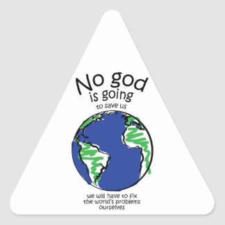 We will have to fix the world's problems ourselves triangle sticker