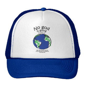 We will have to fix the world's problems ourselves trucker hat