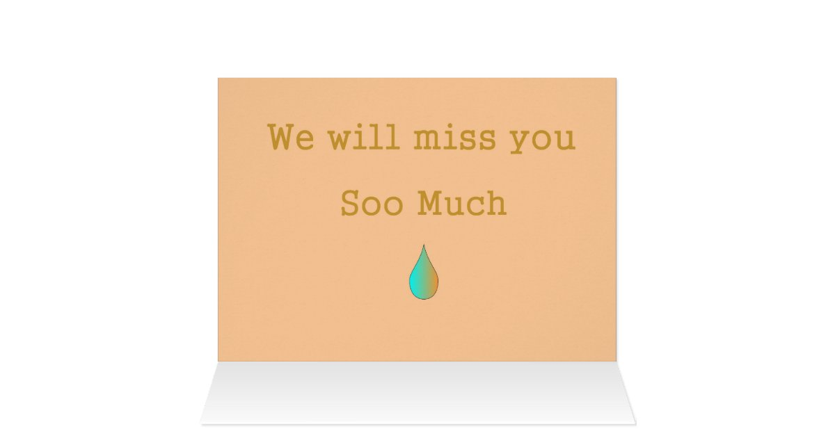 we will miss you farewell card. Black Bedroom Furniture Sets. Home Design Ideas