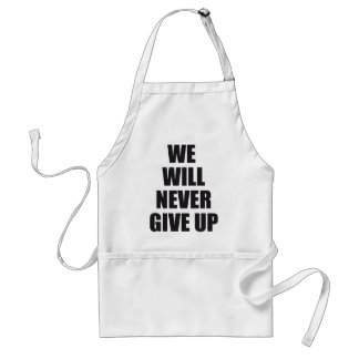 we will never give up adult apron