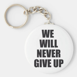 we will never give up keychain