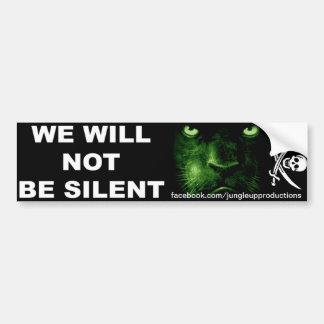 We Will Not Be Silent Car Bumper Sticker