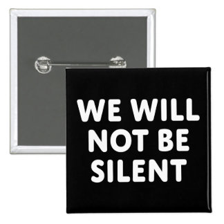 We Will Not Be Silent Button