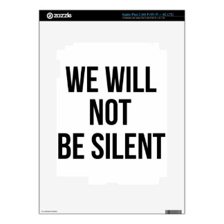 We Will Not Be Silent - Injustice - Resistance iPad 3 Decal
