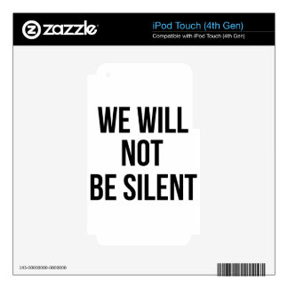 We Will Not Be Silent - Injustice - Resistance Skins For iPod Touch 4G