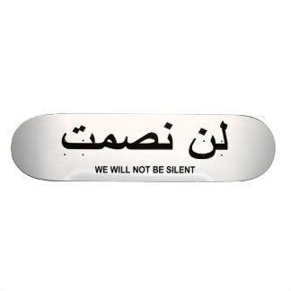 We Will Not Be Silent Quote in English and Arabic Skateboard Deck