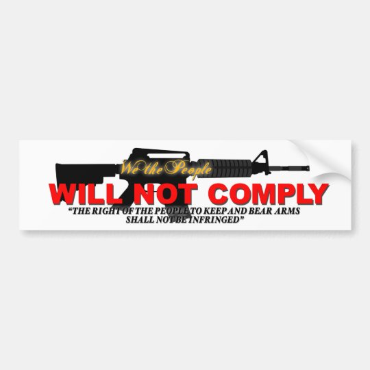 WE WILL NOT COMPLY BUMPER STICKER