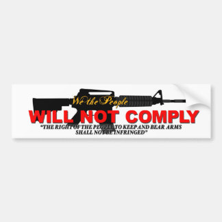 WE WILL NOT COMPLY BUMPER STICKER ALT VERSION CAR BUMPER STICKER
