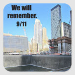 We will remember...9/11 square sticker