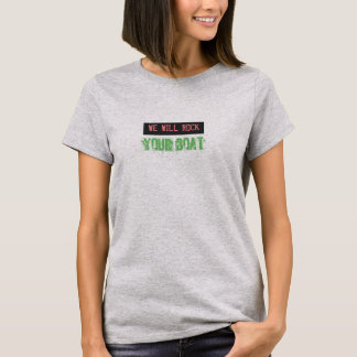 WE WILL ROCK your boat T-Shirt