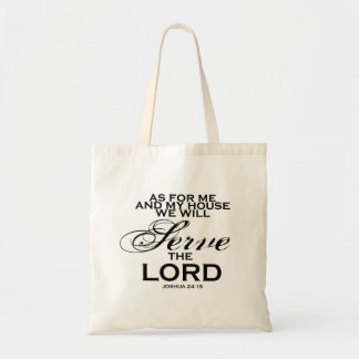 We Will Serve The Lord Budget Tote Bag