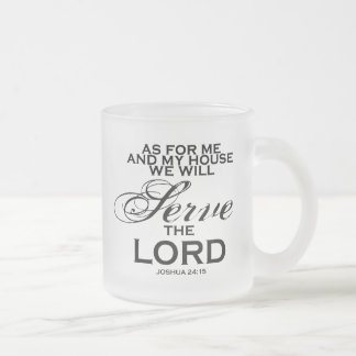 We Will Serve The Lord Frosted Glass Coffee Mug