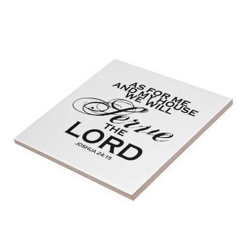 We Will Serve The Lord Ceramic Tiles