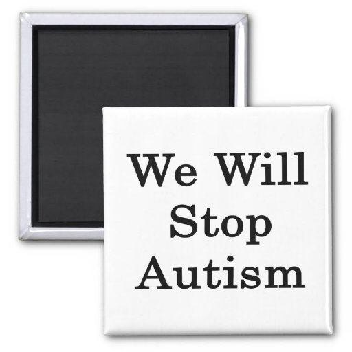 We Will Stop Autism 2 Inch Square Magnet