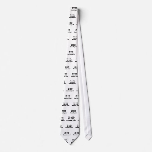 We will, We will Barack you T-shirt Tie